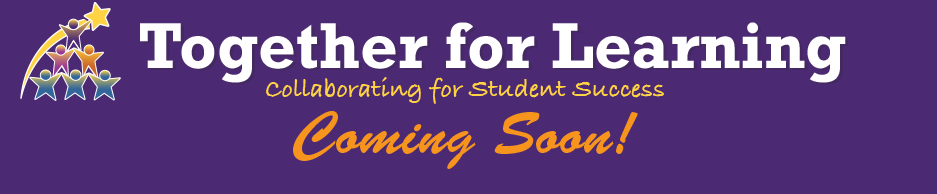 Together for Learning - Collaborating for Student Success - COMING SOON! - A service of The Source for Learning, Inc.